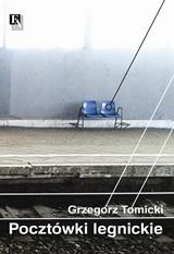 Grzegorz Tomicki - Pocztówki legnickie