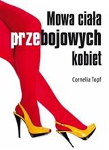Cornelia Topf, Mowa ciała przebojowych kobiet